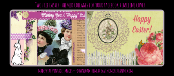 Two free easter collages for your facebook timeline cover--#easter--savingmorethanme.com