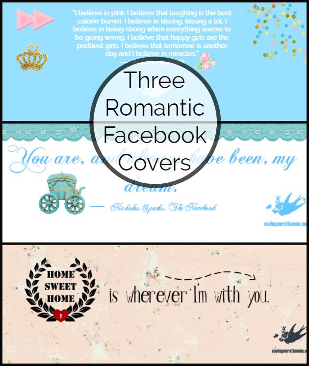Three Romantic Facebook Covers {FREE} savingmorethanme.com