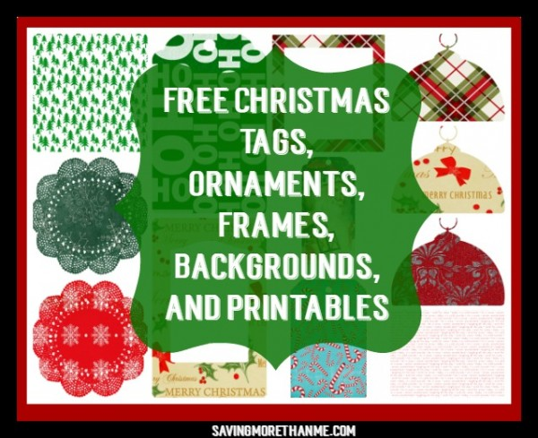 Free Christmas Tags,Ornaments,Frames,Backgrounds, and Printables #christmas savingmorethanme.com