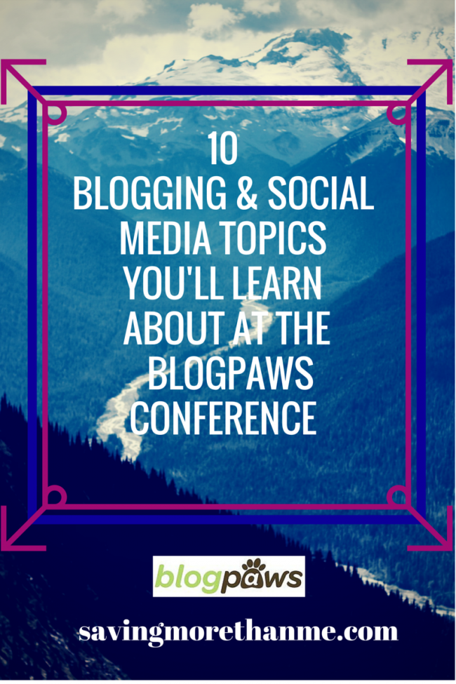 10 Blogging|Social Media Topics You'll Learn About at the #blogpaws Conference #sponsored savingmorethanme.com