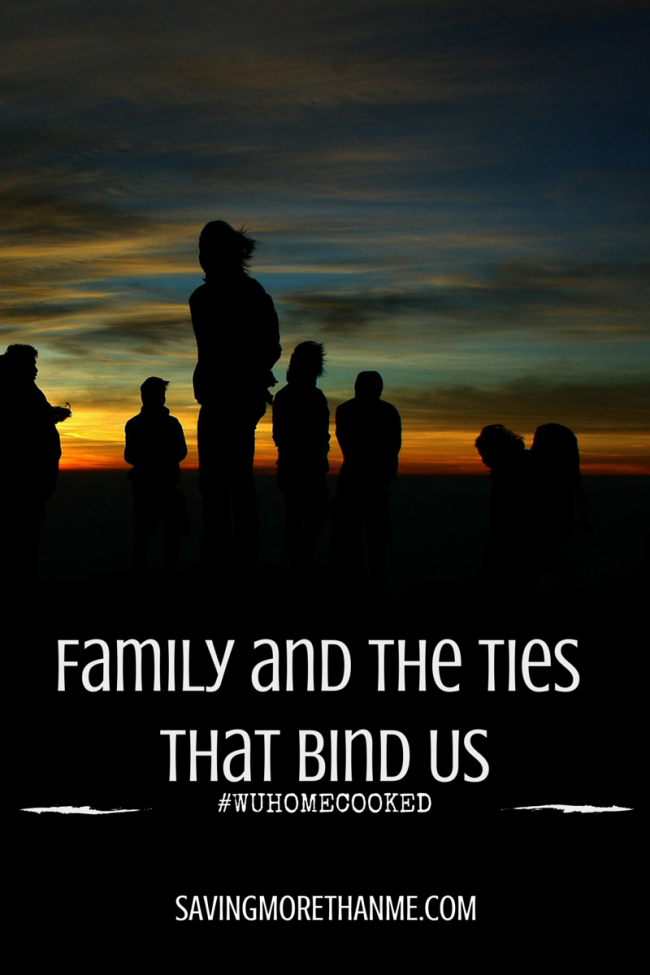 Family and the Ties That Bind Us #WUHomedCooked #Paid @WesternUnion savingmorethanme.com