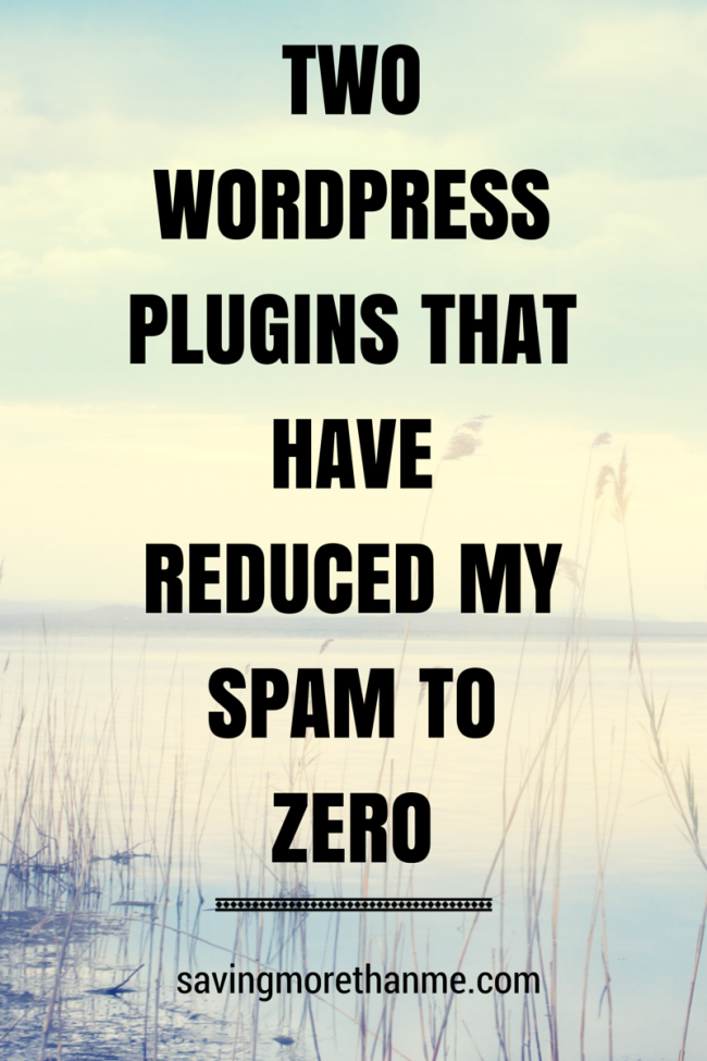 Two WordPress Plugins That Have Reduced My Spam To Zero savingmorethanme.com