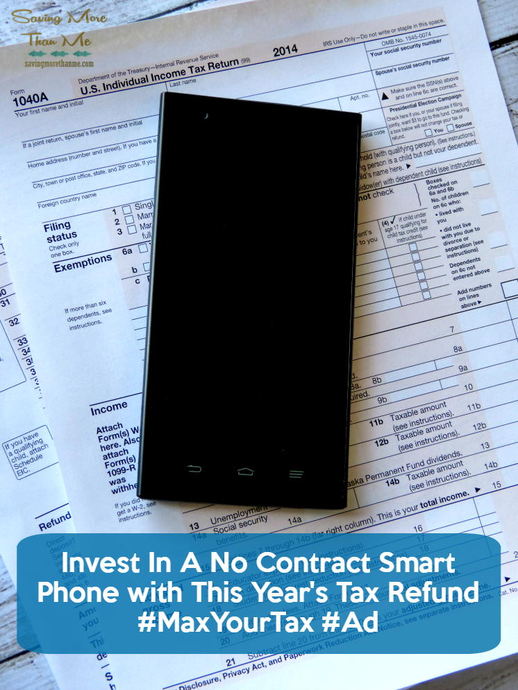 Invest In A No Contract Smart Phone with This Year's Tax Refund #MaxYourTax #Ad