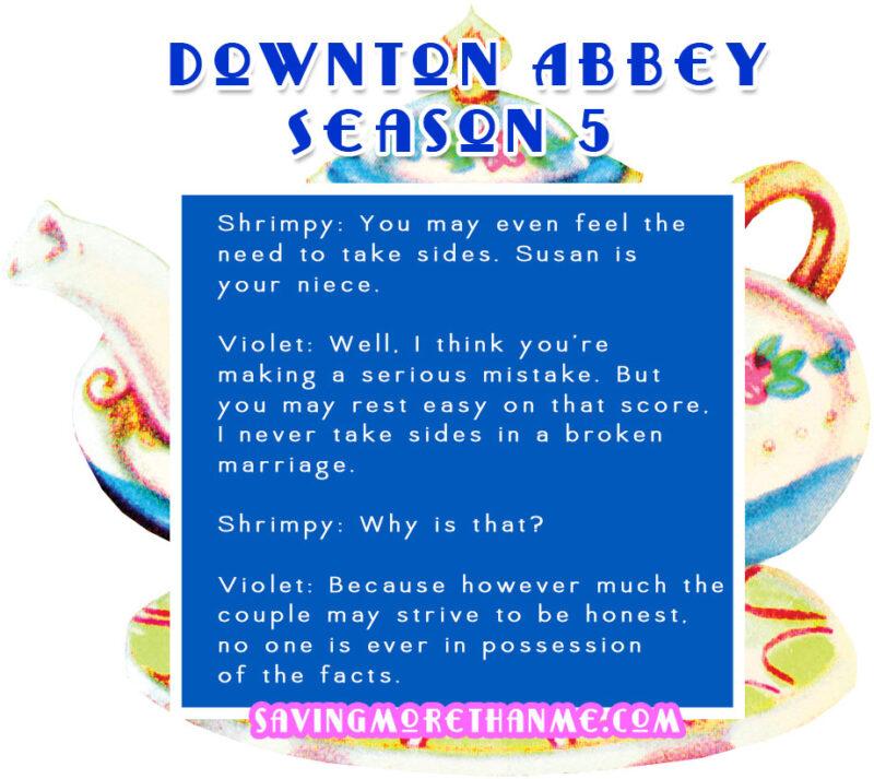 5 Favorite Quotes From Season 5 Of Downton Abbey savingmorethanme.com #downtonabbey