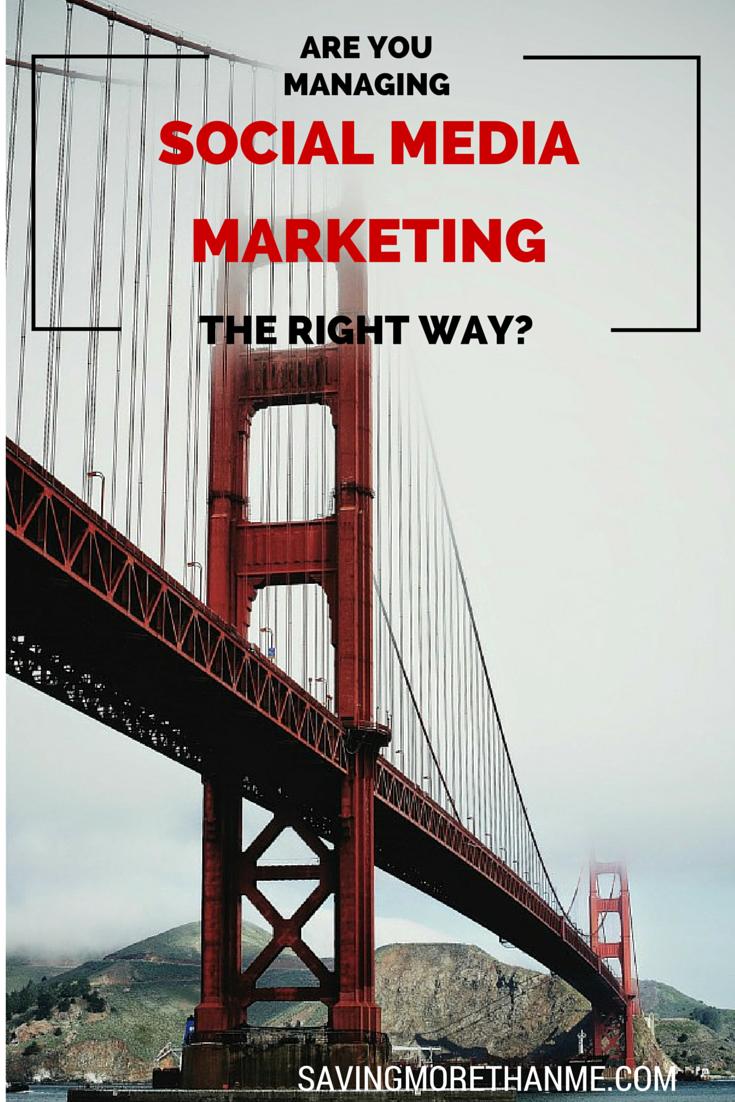 Are You Managing Social Media Marketing the Right Way? savingmorethanme.com