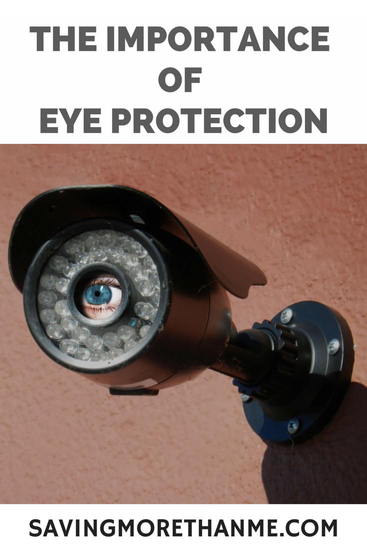 The Importance Of Eye Protection #safety savingmorethanme.com