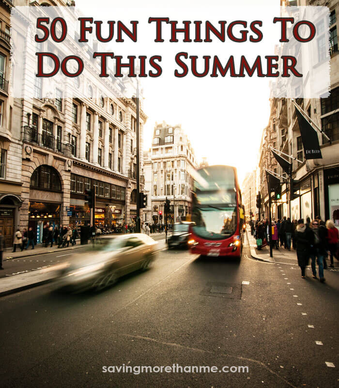 50 Fun Things To Do This Summer With The Family savingmorethanme.com