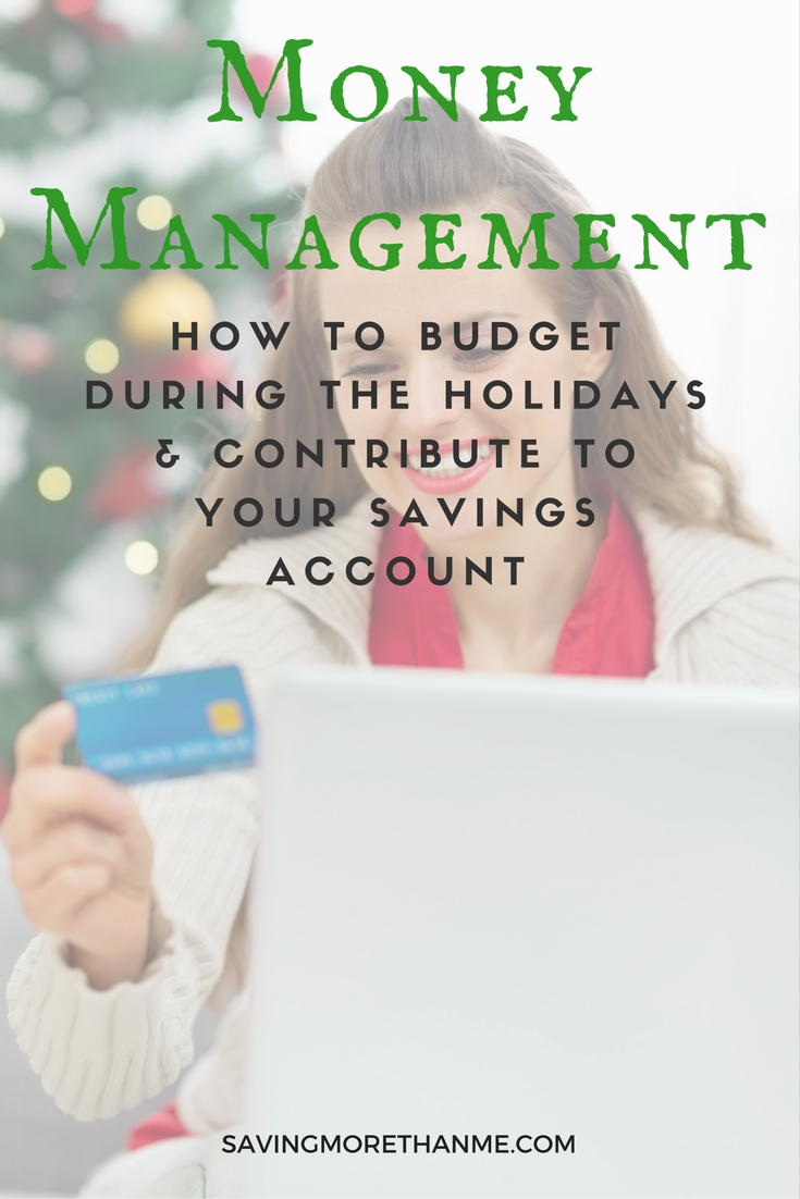 Money Management: How To Budget During The Holidays + Contribute To Savings