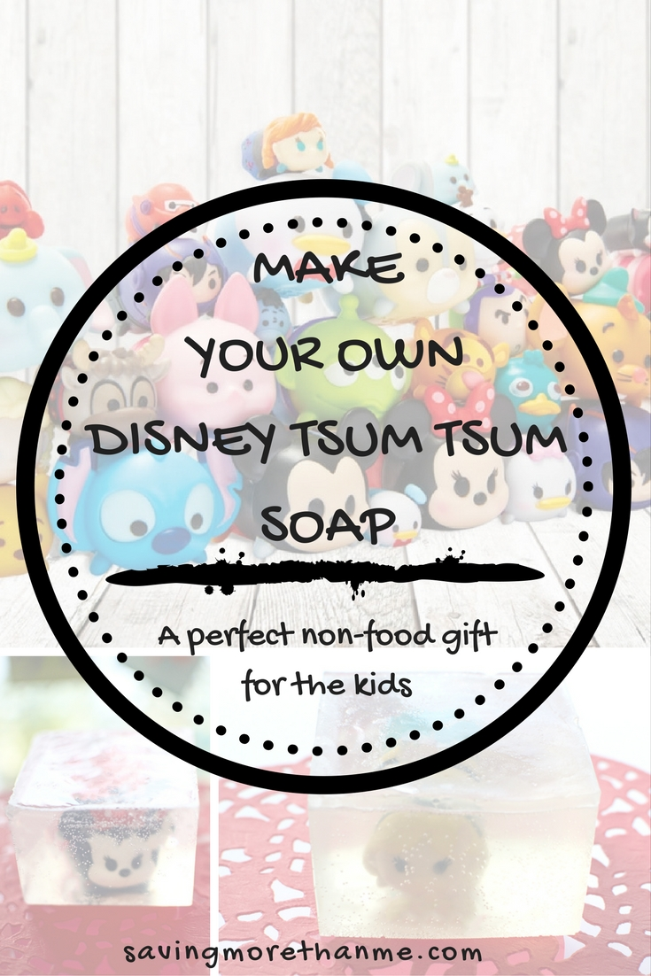 Make Disney Tsum Tsum Soaps (A Non-Food Gift Idea For The Kids) #DIY