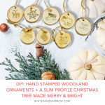 DIY: Hand Stamped Woodland Ornaments + A Slim Profile Christmas Tree Made Merry and Bright