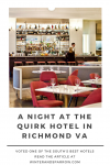 A Night At The Quirk Hotel In Richmond, VA:  Voted One Of The South's Best Hotels #RVA