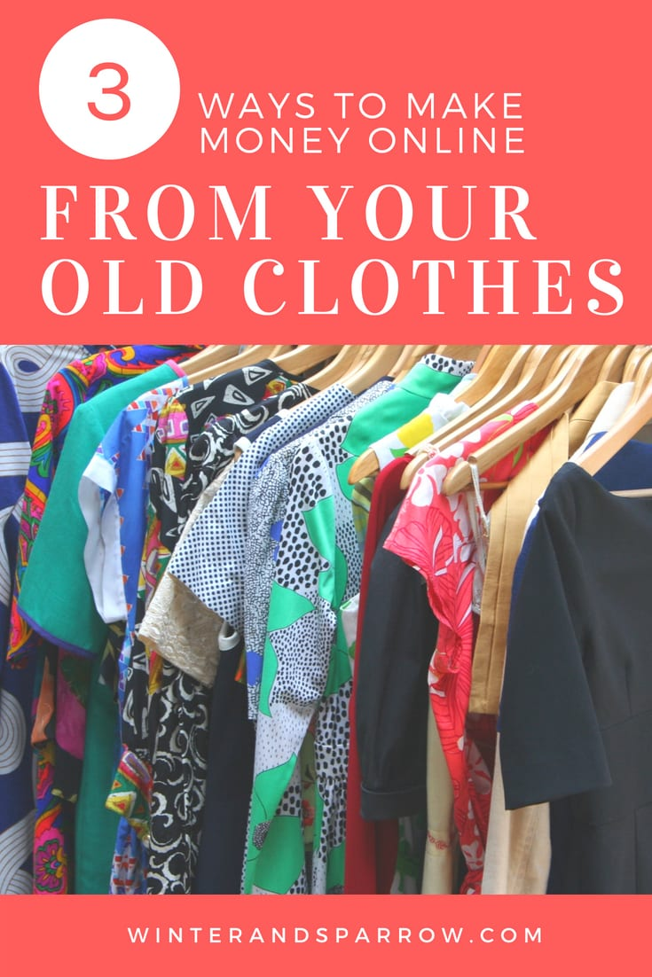 3 Ways To Make Money Online From Your Old Clothes | winterandsparrow.com